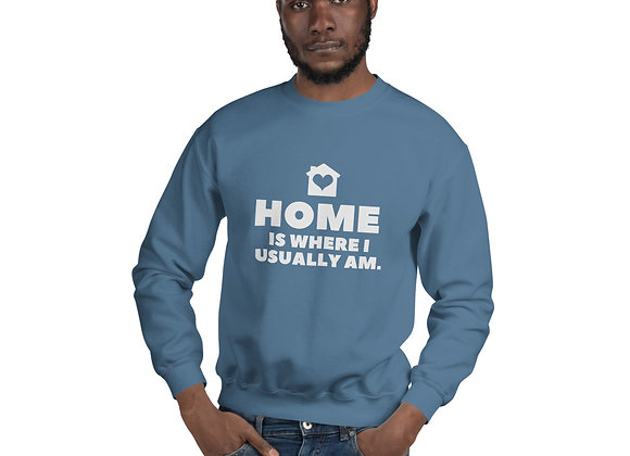 Home is where I'm usually at Unisex Sweatshirt - Blue