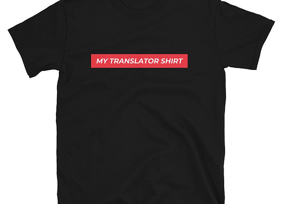 My translator shirt Unisex T-Shirt - Black