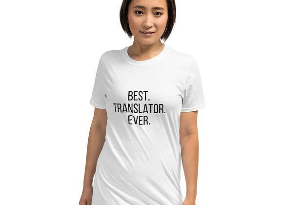 Best. Translator. Ever. T-Shirt