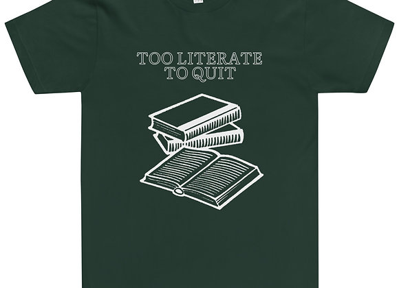 Too Literate to Quit T-Shirt - Green
