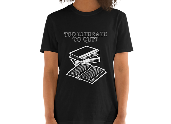 Too Literate To Quit Unisex T-Shirt - Black