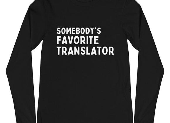 Somebody's Favorite Translator Unisex Long Sleeve T-Shirt - Black