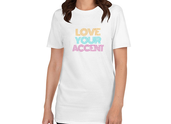 Love Your Accent Unisex T-Shirt - white