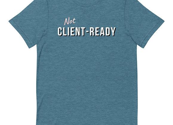 Not Client Ready T-shirt - Blue