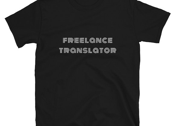 Freelance Translator Short-Sleeve Unisex T-Shirt - Black