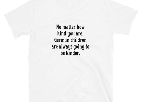 German kids are kinder Short-Sleeve Unisex T-Shirt - white