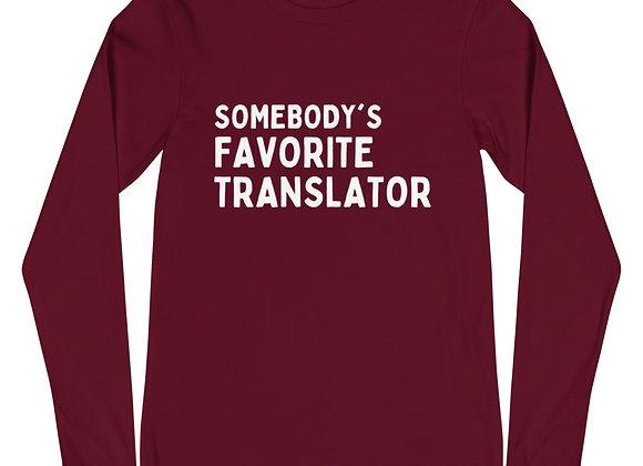 Somebody's Favorite Translator Unisex Long Sleeve T-Shirt - Maroon