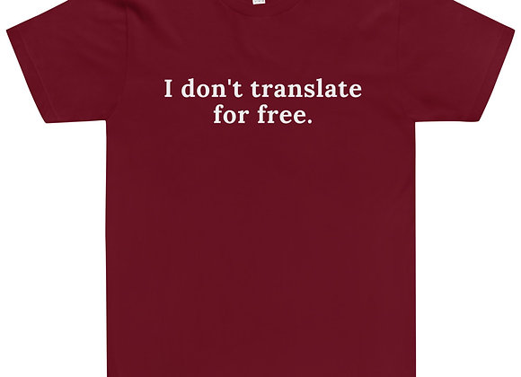 I don't translate for free Unisex T-Shirt - cranberry