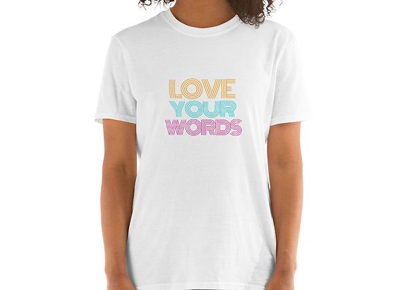 Love Your Words Unisex T-Shirt - white