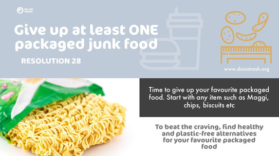 Give Up Atleast ONE packaged junk food