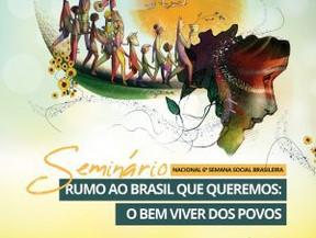 """Abertas as inscrições ao Seminário: """"O Brasil que queremos: o bem viver dos povos"""""""