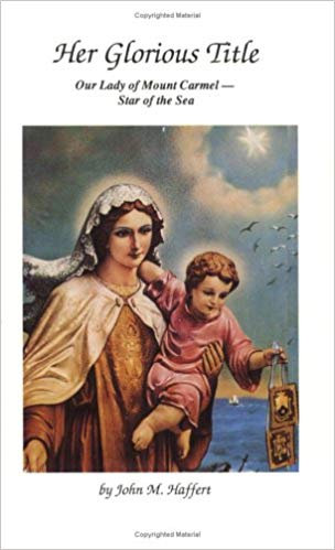 Her Glorious Title: Our Lady Of Mount Carmel - Star Of The Sea