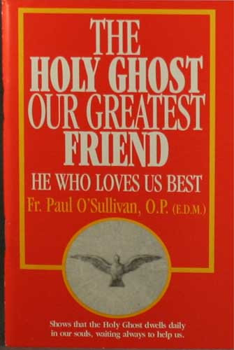 Holy Ghost Our Greatest Friend