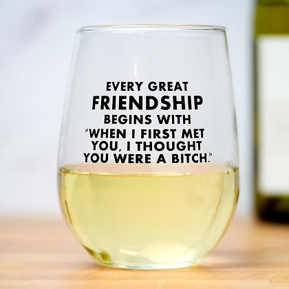 Every Great Friendship Wine Glass