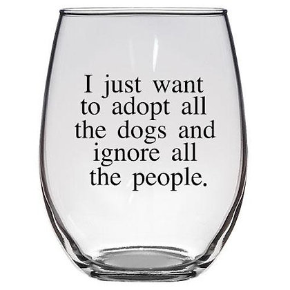 Adopt All The Dogs Wine Glass