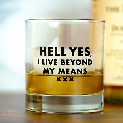 Live Beyond My Means Lowball Glass