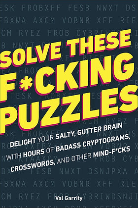 Solve These F*cking Puzzles by Val Garrity