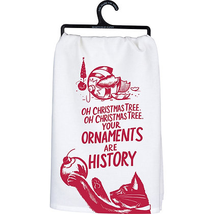 Your Ornaments are History Towel