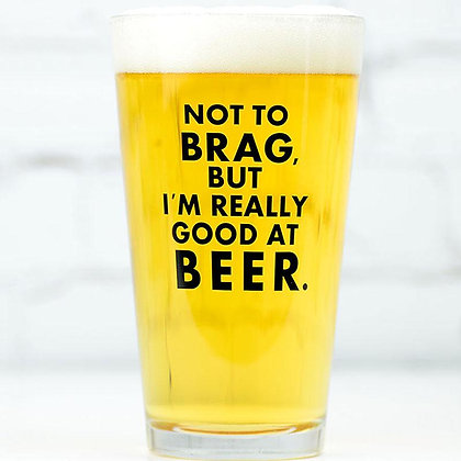 Not to Brag.. Pint Glass