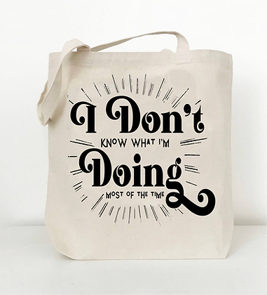 I Don't Know What I'm Doing Tote