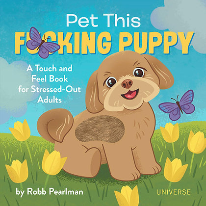 Pet This F*cking Puppy Book