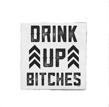 Drink Up Bitches Napkins
