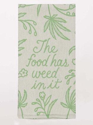 Food Has Weed in it Towel