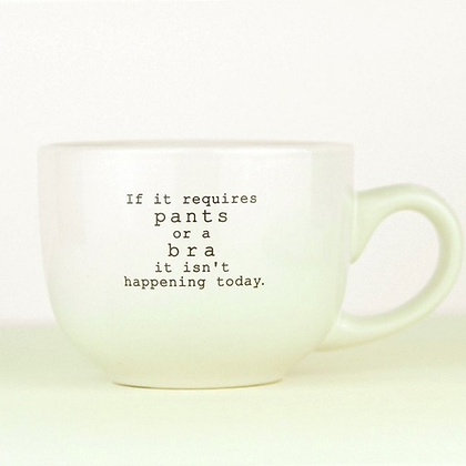 If It Requires Pants Or A Bra Mug