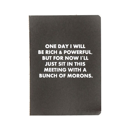 One Day I Will Be Rich & Powerful Journal