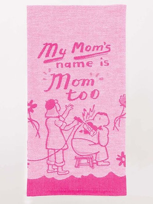 My Mom's Name is Mom Too Towel