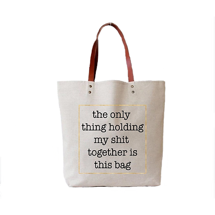 Holding My Sh*t Together Tote