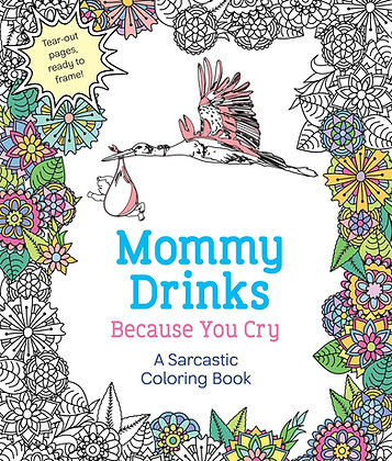 Mommy Drinks... Coloring Book