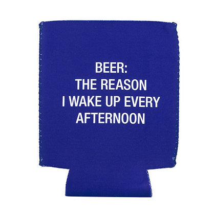 The Reason I Wake Up Koozie