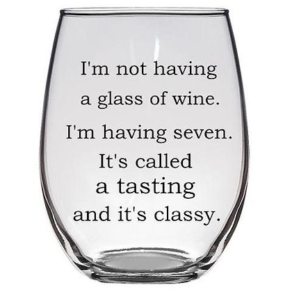 It's Called a Tasting and It's Classy Wine Glass
