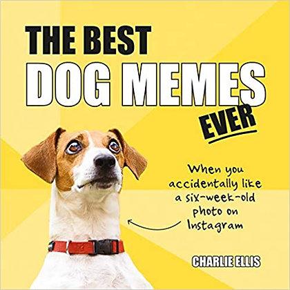The Best Dog Memes Ever by Charlie Ellis