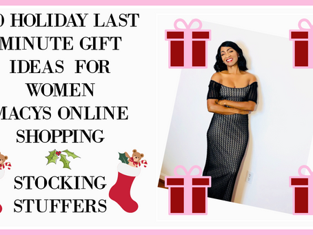 10 HOLIDAY LAST MINUTE GIFT IDEAS FOR WOMEN~MACY'S ONLINE SHOPPING~STOCKING STUFFERS 2020