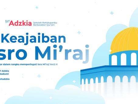 Memaknai Isro Mi'raj Bersama SIT Adzkia : Momentum Bersejarah, Anugerah Terindah dari Allah SWT