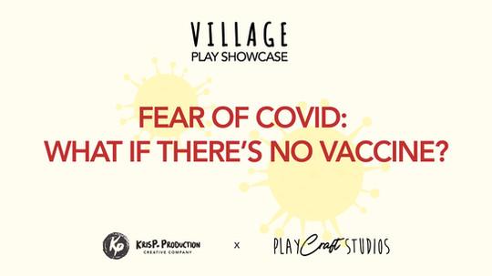 VILLAGE: FEAR OF COVID
