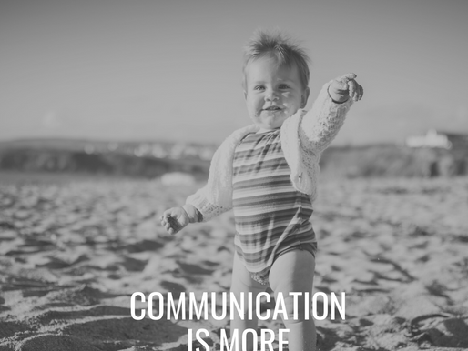Communication is More Than Words