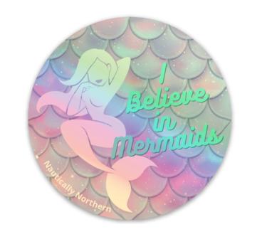 Holographic I Believe in Mermaids Sticker