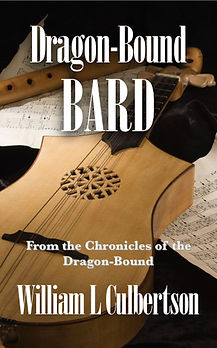 Dragon-Bound Bard, Book 4 in the Chronicles of the Dragon Bound