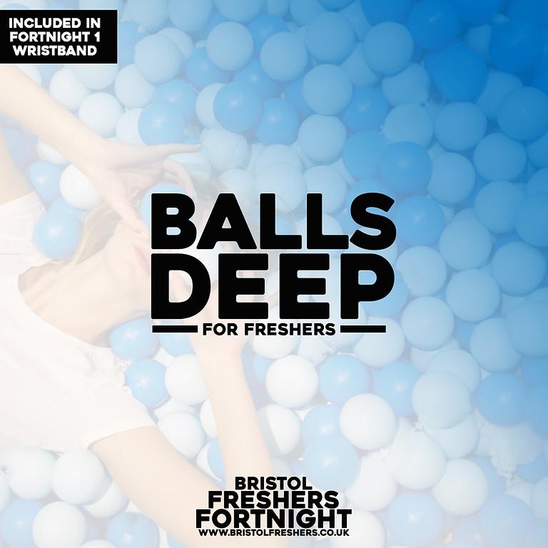 Balls Deep For Freshers