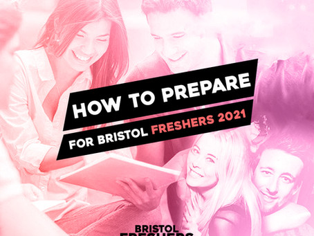 How to prepare for Bristol Freshers 2021