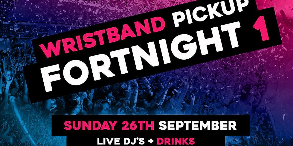 Fortnight 1 Wristband Pickup