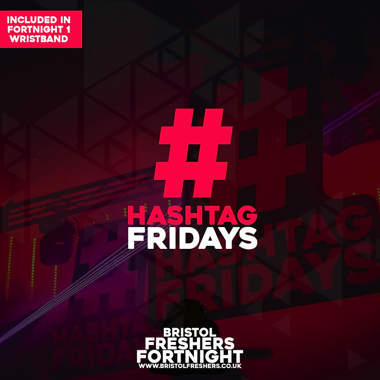 Hashtag Friday / Freshers Blowout
