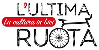 L'ultima ruota/Cultura in bici
