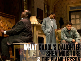 What Carol's Daughter, Shea Moisture, and The Piano Lesson Taught Me About Legacy