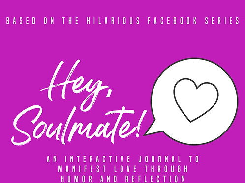 Hey Soulmate Journal - Hard Copy