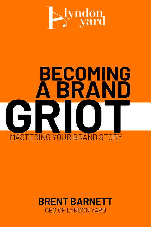 Becoming A Brand Griot: Mastering Your Brand Story