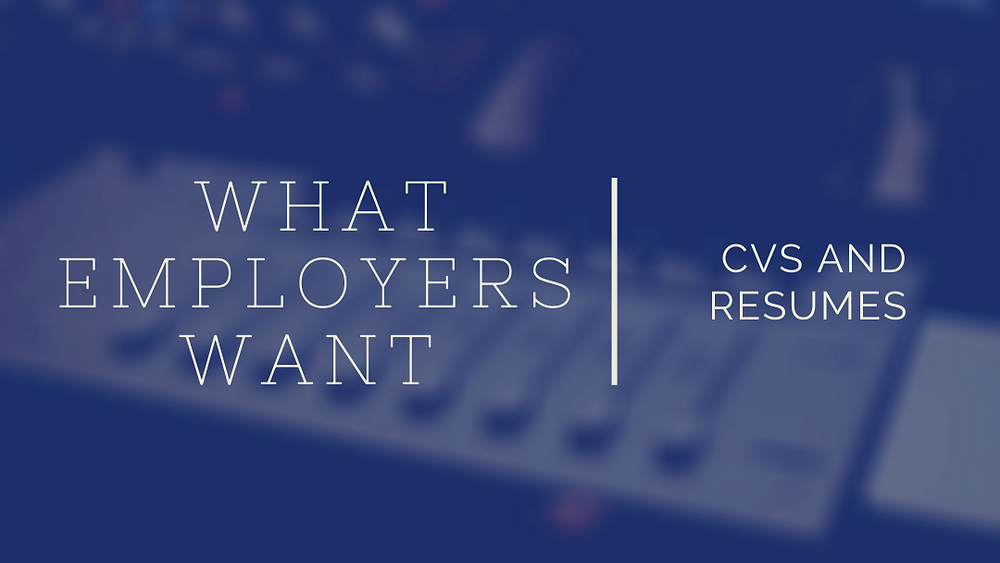 What Employers Want CVs and Resumes Title Graphic